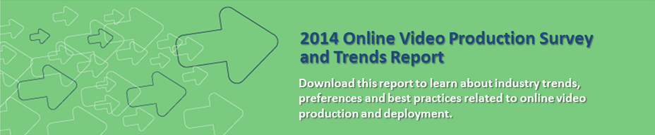 2014 Online Video Production Survey Results and Trends Report